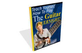 Teach Yourself How To Play The Guitar Overnight