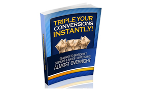 Triple Your Conversions Instantly
