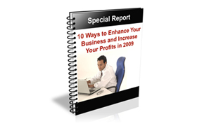 10 Ways to Enhance Your Business and Increase Your Profits in 2009