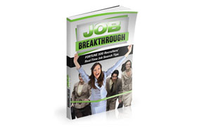 Job Breakthrough Fortune 500 Recruiters Job Search Tips