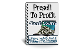 Presell To Profit Crash Course