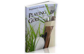 Beginners Guide Playing Golf