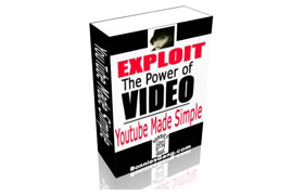 Exploit The Power Of Video YouTube Made Simple