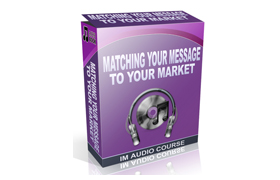 Matching Your Message To Your Market