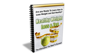 Healthy Weight Loss and You