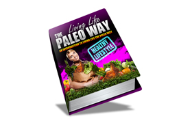 The Living Life Paleo Way PLUS Videos