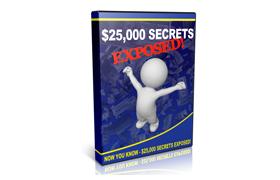 $25,000 Secrets Exposed