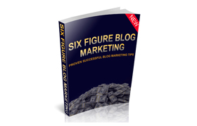 Six Figure Blog Marketing