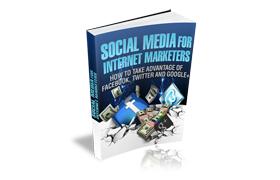 Social Media For Internet Marketers