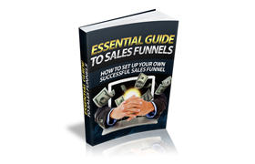 The Essential Guide To Sales Funnels