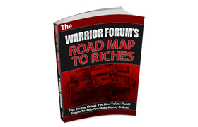 The Warrior Forum Road Map To Riches
