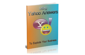 Using Yahoo Answers To Explode Your Business