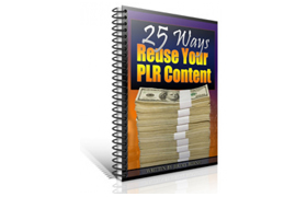 25 Ways To Reuse Your PLR Content