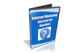 Internet Marketing Secrets For Newbies