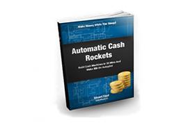 Automatic Cash Rockets PLUS Bonus Videos