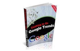 Cashing In On Google Trends