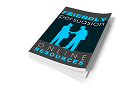 Friendly Persuasion Online Resources