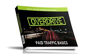 Overdrive – Paid Traffic Basics