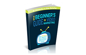The Beginners Guide To Video Marketing