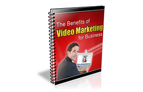 The Benefits Of Video Marketing For Business