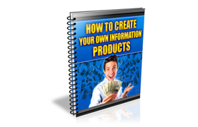 How To Create Your Own Information Products