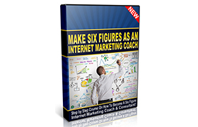 Make Six Figures As An Internet Marketing Coach