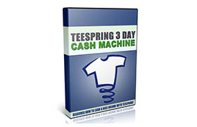 Teespring 3 Day Cash Machine