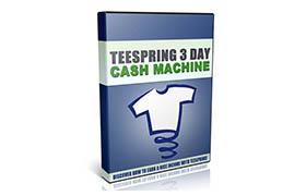 Teespring 3 Day Cash Machine