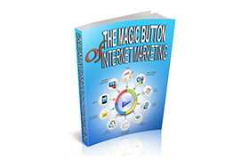 The Magic Button Of Internet Marketing