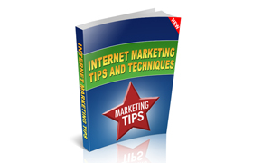 Internet Marketing Tips and Techniques