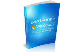 Don't Sweat With Windows 7