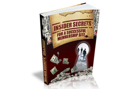 Insider Secrets For A Successful Membership Site