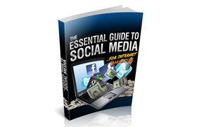 The Essential Guide To Social Media For Internet Marketers
