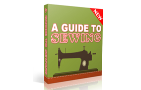 A Guide To Sewing