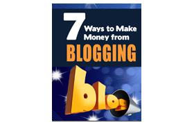 7 Ways To Make Money From Blogging