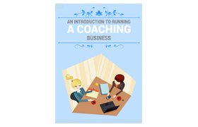 An Introduction To Running A Coaching Business