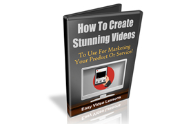 How To Create Stunning Videos