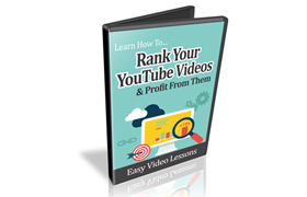 Learn How To Rank Your YouTube Videos and Profit From Them