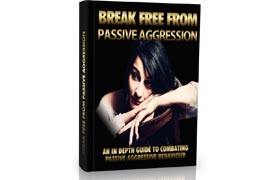 Break Free From Passive Aggression Guide Edition 1