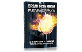 Break Free From Passive Aggression Guide Edition 2