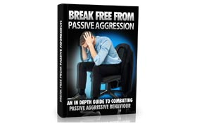 Break Free From Passive Aggression Guide Edition 3