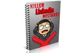 Killer LinkedIn Mistakes