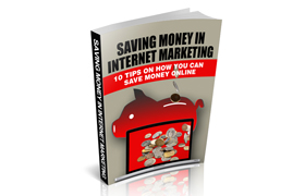 Saving Money In Internet Marketing