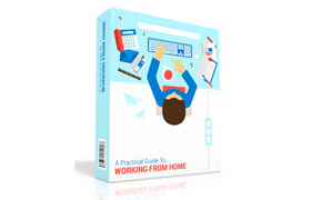 A Practical Guide To Working From Home