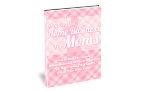 A Successful Home Business For Moms