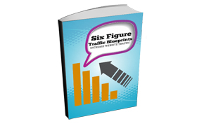 Six Figure Traffic Blueprint Edition 1