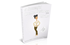 A Successful Home Business For Mums