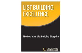 List Building Excellence The Lucrative List Building Blueprint
