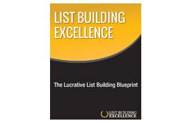 List Building Excellence The Lucrative List Building Blueprint