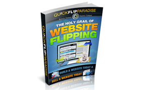 Quick Flip Paradise – The Holy Grail Of Website Flipping